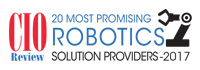 20 Most Promising Robotics Solution Providers 2017